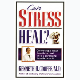 Can Stress Heal? Converting A Major Health Hazard Into A Surprising Health Benefit